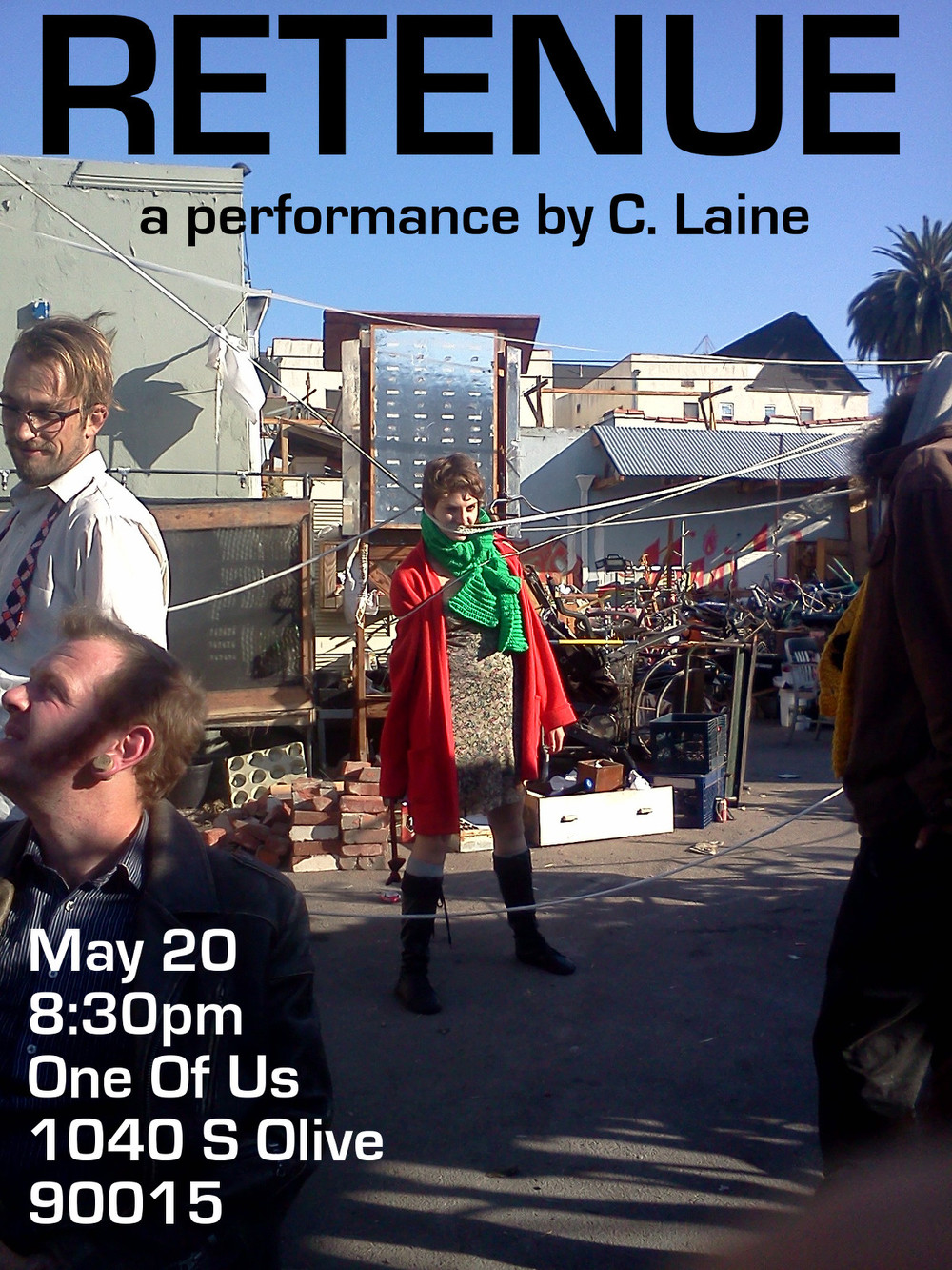 Retenue a performance by C. Laine May 20 8:30pm One Of Us 1040 S Olive 90015